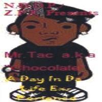 Mr.Tac a.k.a. Chocolate (Mr.Tac) - A Day In Da Life ExPerience The Album (A Day In Da Life ExPerience) Cover Art