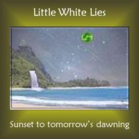 Little White Lies - Sunset to tomorrow's dawning Cover Art
