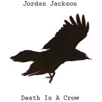Jordan Jackson Music (Producer) - Death Is A Crow (Binaural Poetry) Cover Art