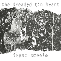 Isaac Smeele - The Dreaded Tin Heart Cover Art