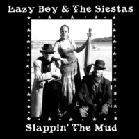 Lazy Boy and the Siestas - Slappin' The Mud Cover Art