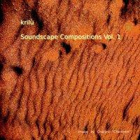 KRiLu - Soundscape Compositions (Volume One) Cover Art