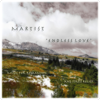 Martist - ...Endless Love... (Music for relaxation and stress relief) Cover Art