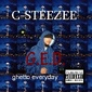 c-styles a.k..a. c-steezee - ghetto everyday Cover Art