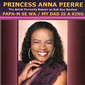 Princess Anna Pierre (The Singing Nurse) - PAPA-M SE WA (MY DAD IS A KING) Cover Art