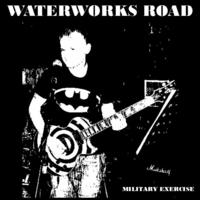 waterworks road - waterworks road - military exercise Cover Art