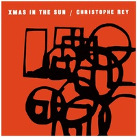 Christophe Rey - Xmas in the Sun Cover Art