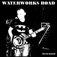 waterworks road - waterworks road - much older Cover Art