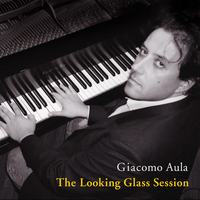 Giacomo Aula - The Looking Glass Sessions Cover Art