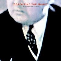Christophe Rey - gotta find the money Cover Art