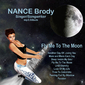 NANCE Brody (NANCE Brody's Music Showcase) - NANCE Brody Fly Me To The Moon Album (Fly Me To The Moon Album) Cover Art