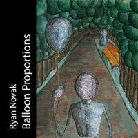 Ryan Novak - Balloon Proportions Cover Art