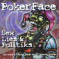 PokerFace - Sex, Lies, and Politiks Cover Art