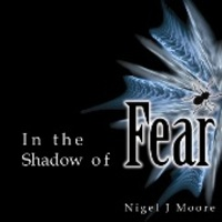 Nigel J Moore - In the Shadow of Fear Cover Art