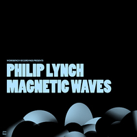 Philip Lynch - Magnetic Waves Cover Art